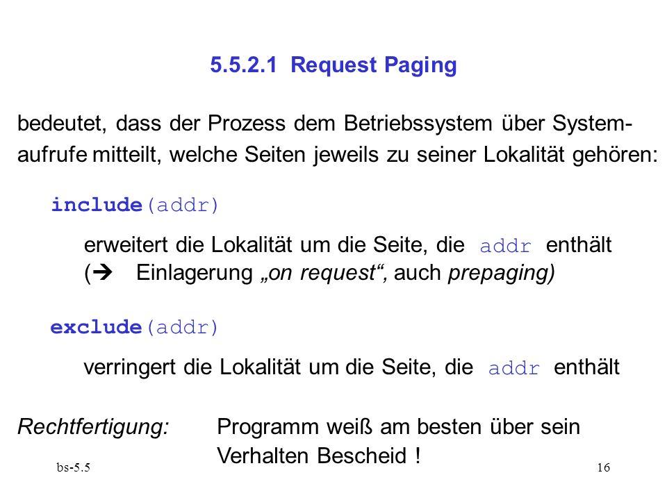 bedeutet, dass der Prozess dem Betriebssystem über System-
