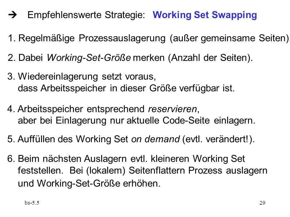  Empfehlenswerte Strategie: Working Set Swapping