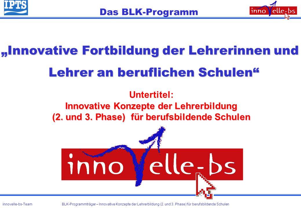 """Das BLK-Programm""""Innovative Fortbildung der Lehrerinnen und Lehrer an beruflichen Schulen Untertitel:"""