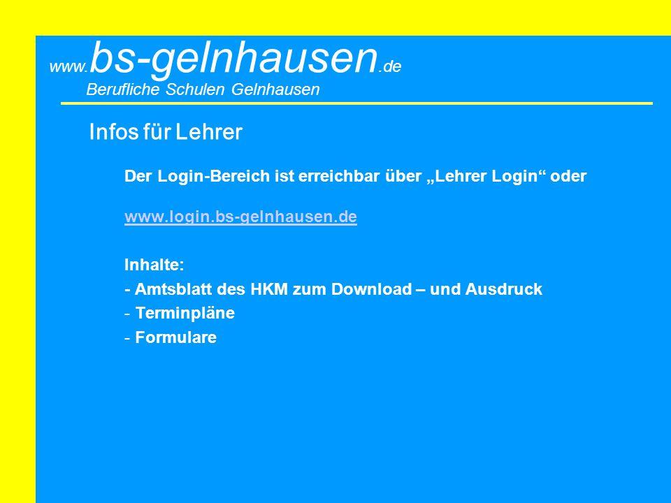 """Infos für Lehrer Der Login-Bereich ist erreichbar über """"Lehrer Login oder. www.login.bs-gelnhausen.de."""