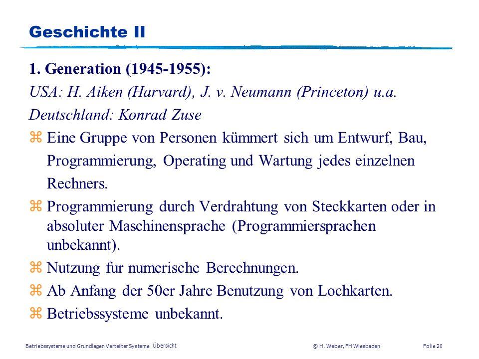 USA: H. Aiken (Harvard), J. v. Neumann (Princeton) u.a.