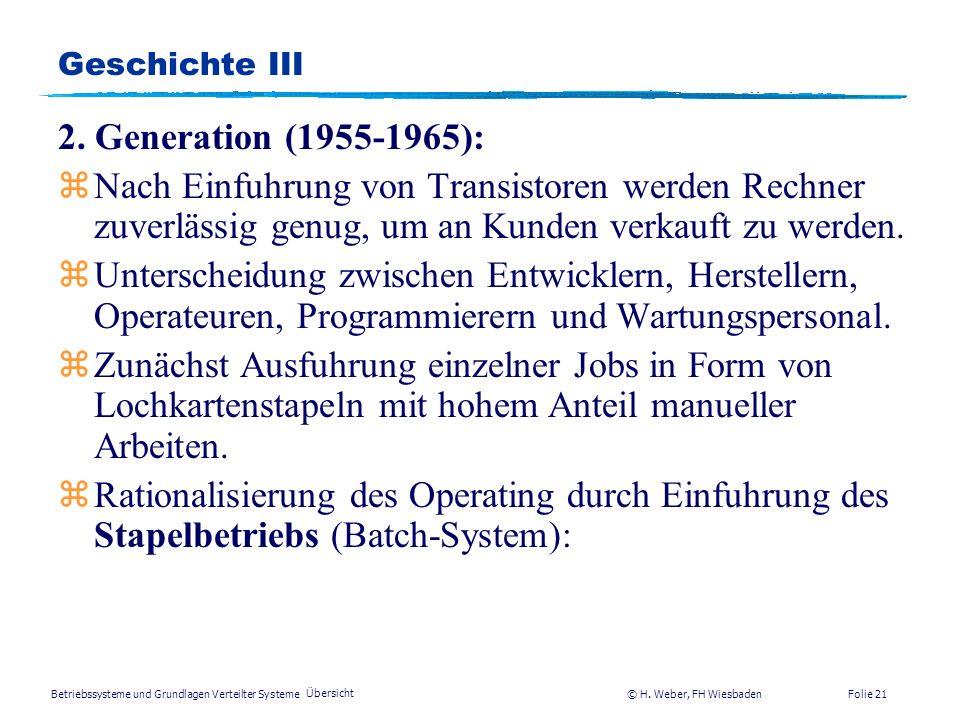 Geschichte III2. Generation (1955-1965): Nach Einfuhrung von Transistoren werden Rechner zuverlässig genug, um an Kunden verkauft zu werden.