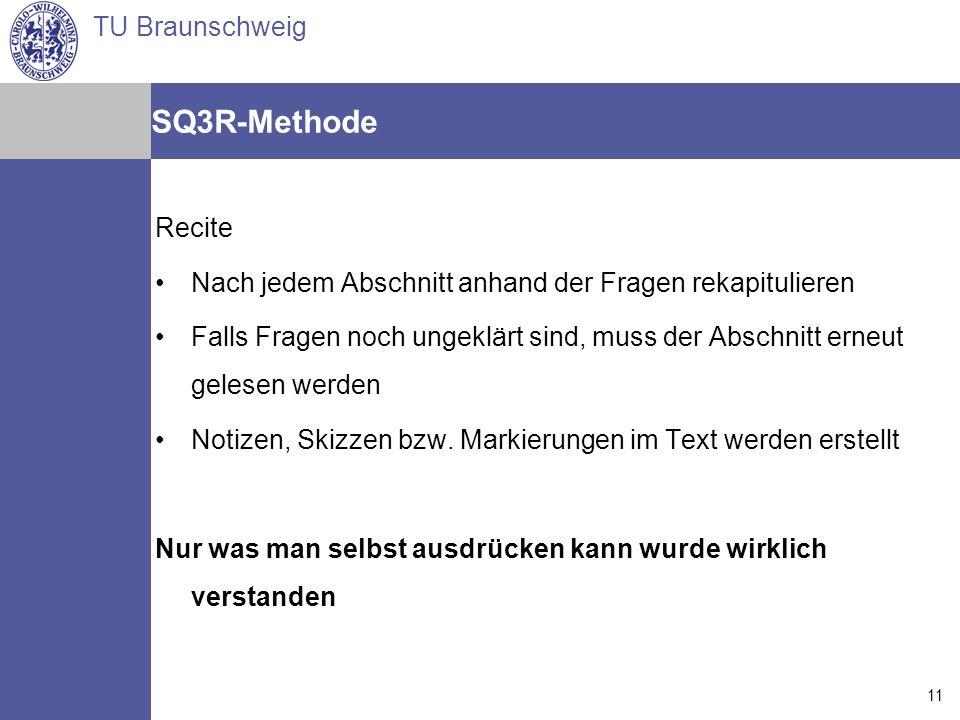 SQ3R-Methode Recite. Nach jedem Abschnitt anhand der Fragen rekapitulieren.