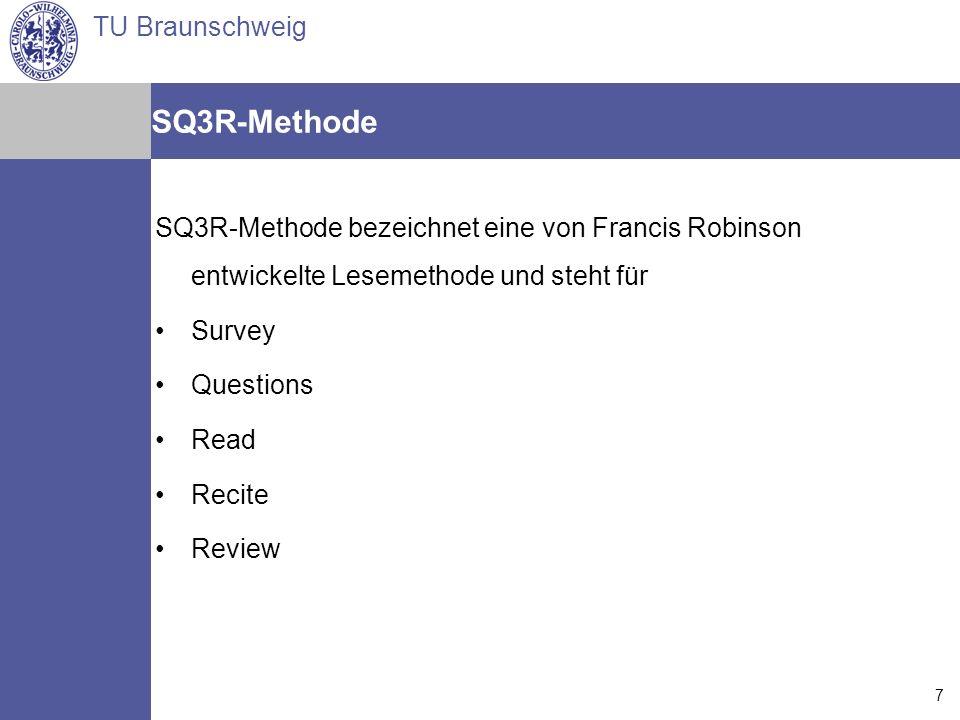 SQ3R-Methode SQ3R-Methode bezeichnet eine von Francis Robinson entwickelte Lesemethode und steht für.