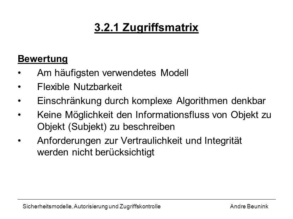 3.2.1 Zugriffsmatrix Bewertung Am häufigsten verwendetes Modell