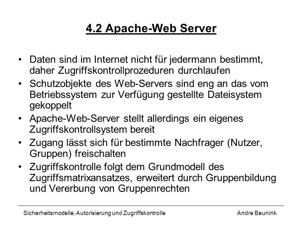 4.2 Apache-Web ServerDaten sind im Internet nicht für jedermann bestimmt, daher Zugriffskontrollprozeduren durchlaufen.
