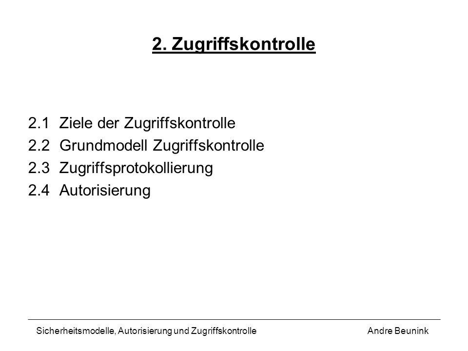 2. Zugriffskontrolle 2.1 Ziele der Zugriffskontrolle