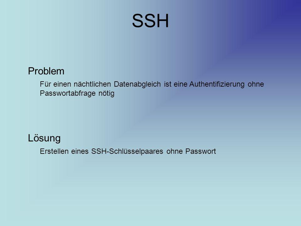 SSH Problem. Für einen nächtlichen Datenabgleich ist eine Authentifizierung ohne Passwortabfrage nötig.