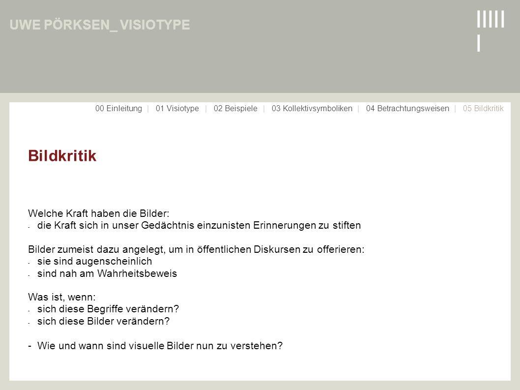 IIIIII IIIIII Bildkritik UWE PÖRKSEN_ VISIOTYPE