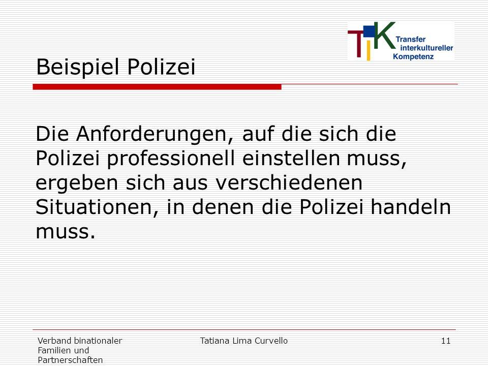 Beispiel Polizei Die Anforderungen, auf die sich die