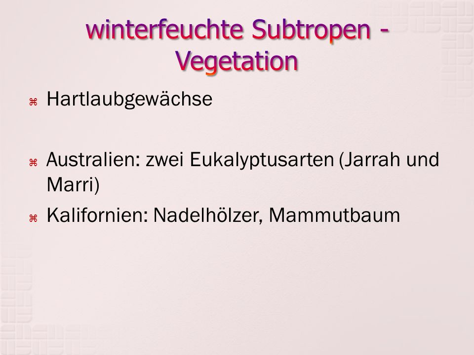 winterfeuchte Subtropen - Vegetation