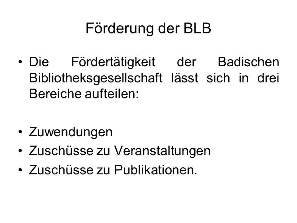Förderung der BLBDie Fördertätigkeit der Badischen Bibliotheksgesellschaft lässt sich in drei Bereiche aufteilen: