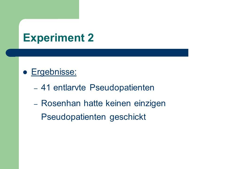 Experiment 2 Ergebnisse: 41 entlarvte Pseudopatienten