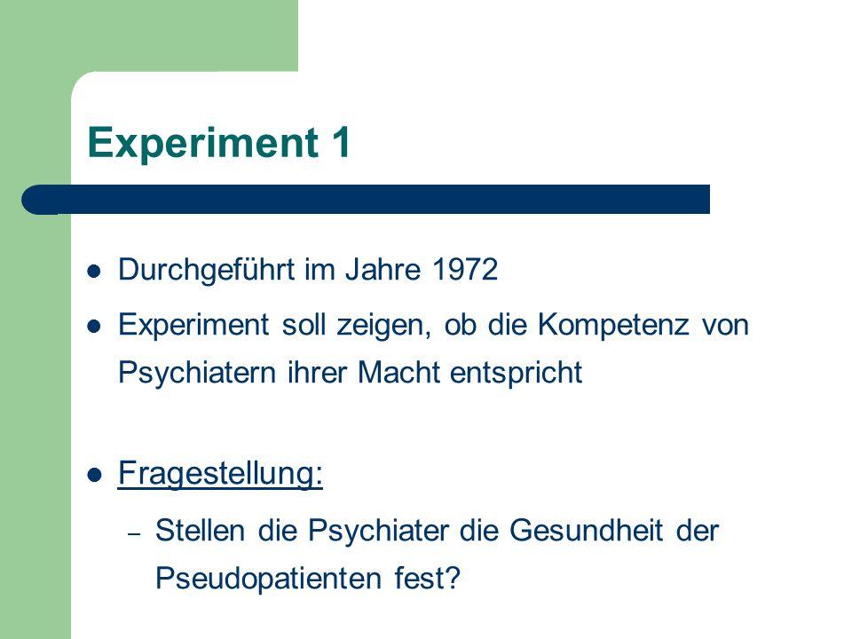Experiment 1 Fragestellung: Durchgeführt im Jahre 1972