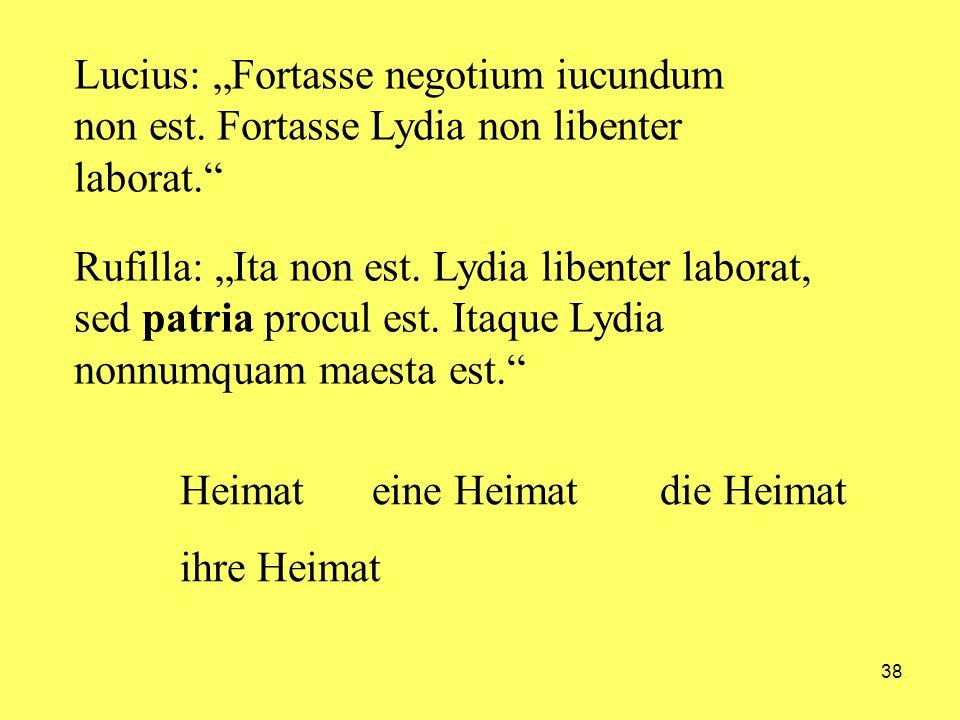 """Lucius: """"Fortasse negotium iucundum non est"""