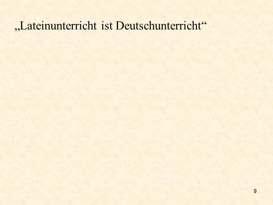 """""""Lateinunterricht ist Deutschunterricht"""