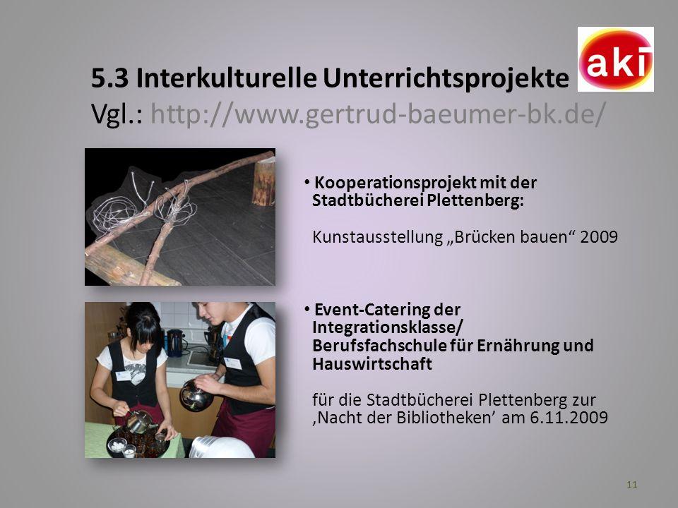 5. 3 Interkulturelle Unterrichtsprojekte Vgl. : http://www