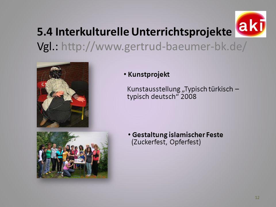 5. 4 Interkulturelle Unterrichtsprojekte Vgl. : http://www