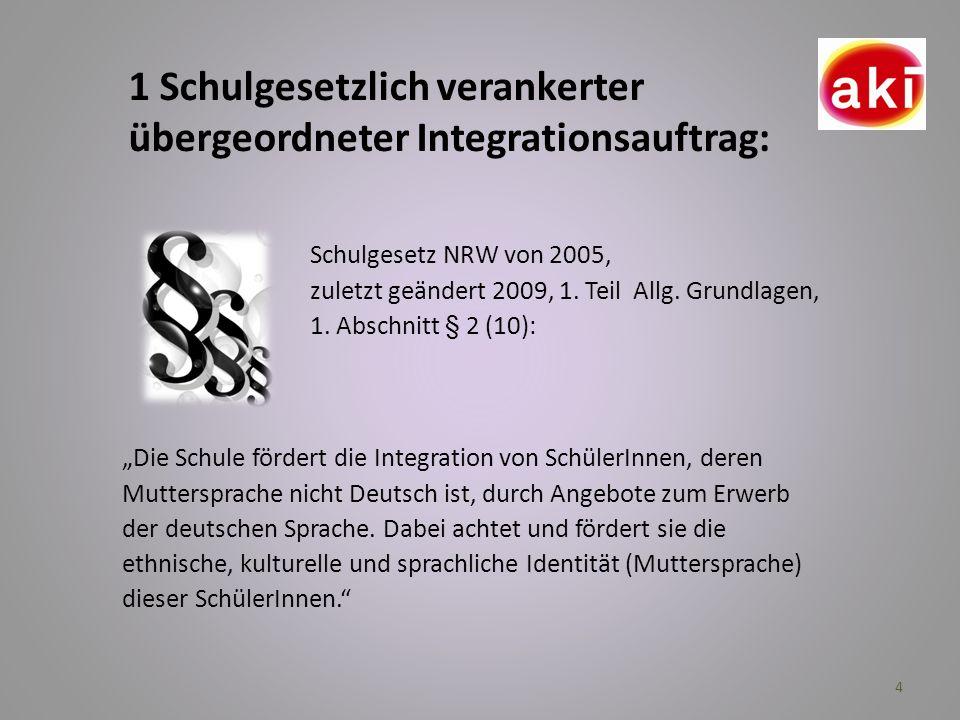1 Schulgesetzlich verankerter übergeordneter Integrationsauftrag:
