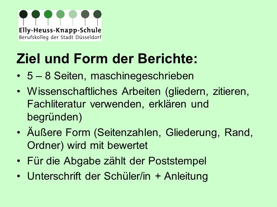 Ziel und Form der Berichte: