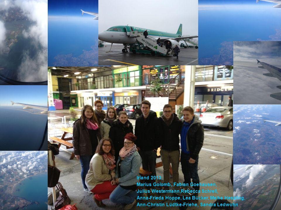 Irland 2013:Marius Golomb, Fabian Goehausen, Julius Westermann,Rebecca Schrell, Anna-Frieda Hoppe, Lea Bücker, Meike Hessling,