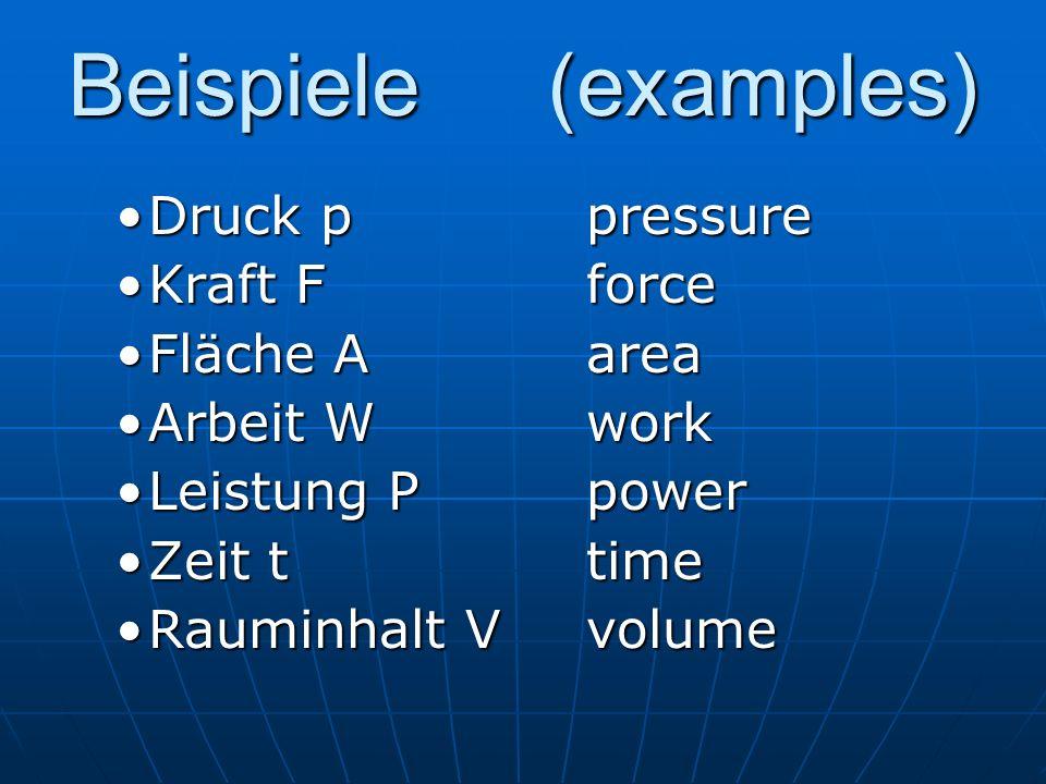 Beispiele (examples) Druck p pressure Kraft F force Fläche A area