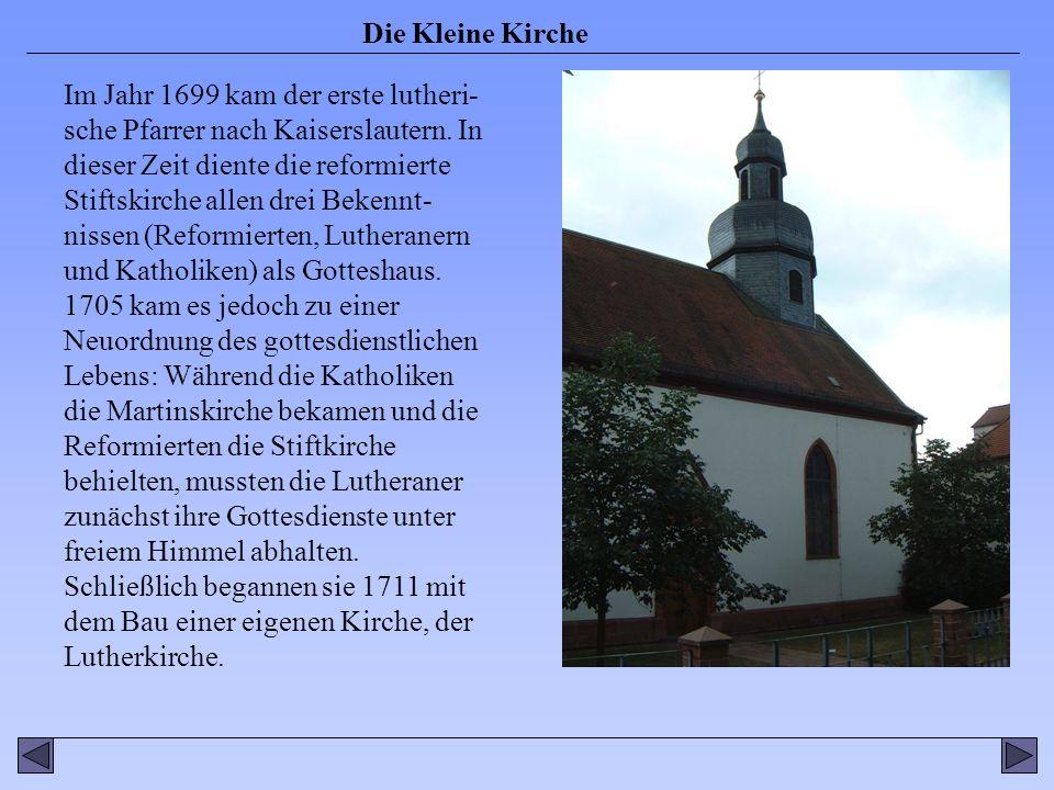 Im Jahr 1699 kam der erste lutheri-sche Pfarrer nach Kaiserslautern
