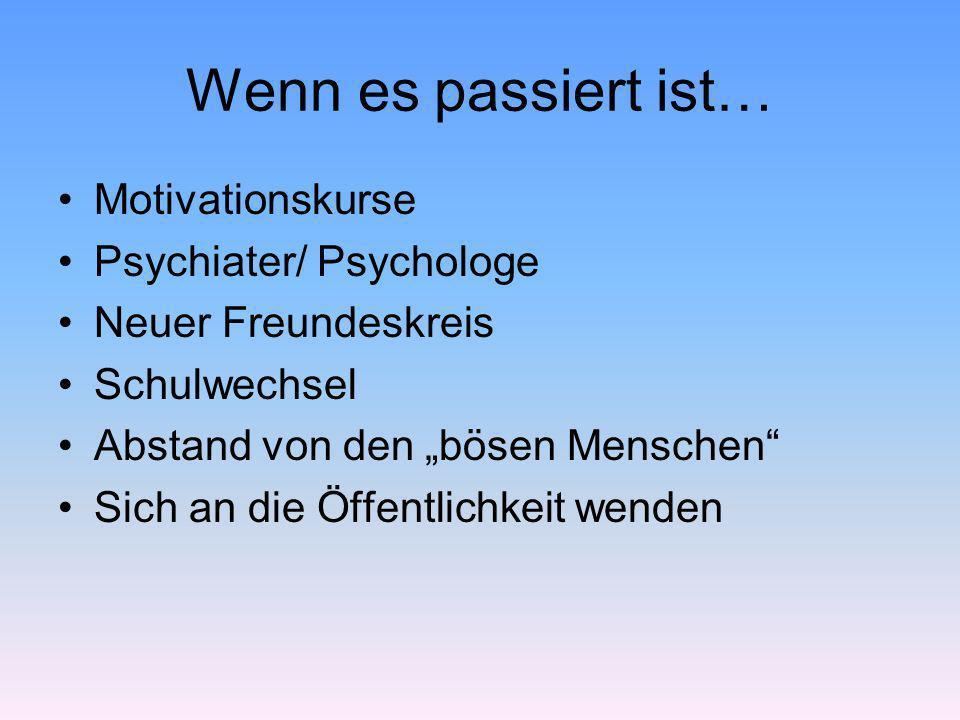 Wenn es passiert ist… Motivationskurse Psychiater/ Psychologe