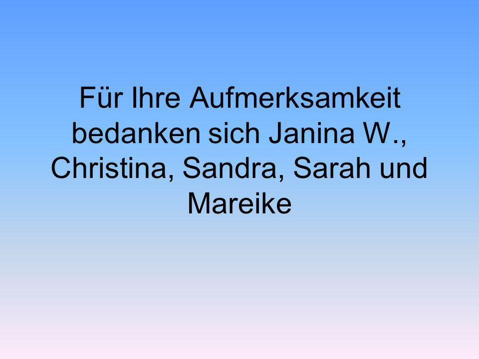 Für Ihre Aufmerksamkeit bedanken sich Janina W