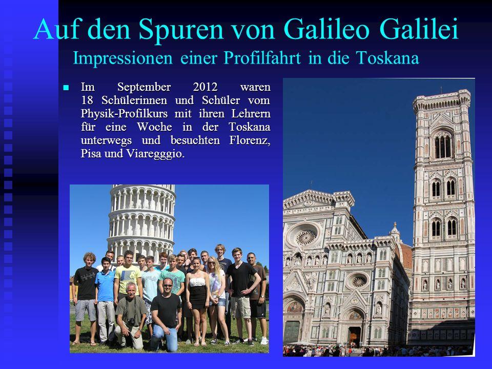 Auf den Spuren von Galileo Galilei Impressionen einer Profilfahrt in die Toskana