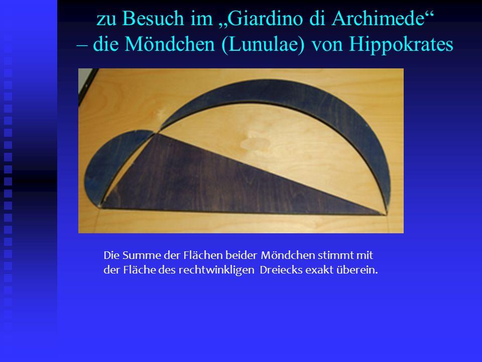 """zu Besuch im """"Giardino di Archimede – die Möndchen (Lunulae) von Hippokrates"""