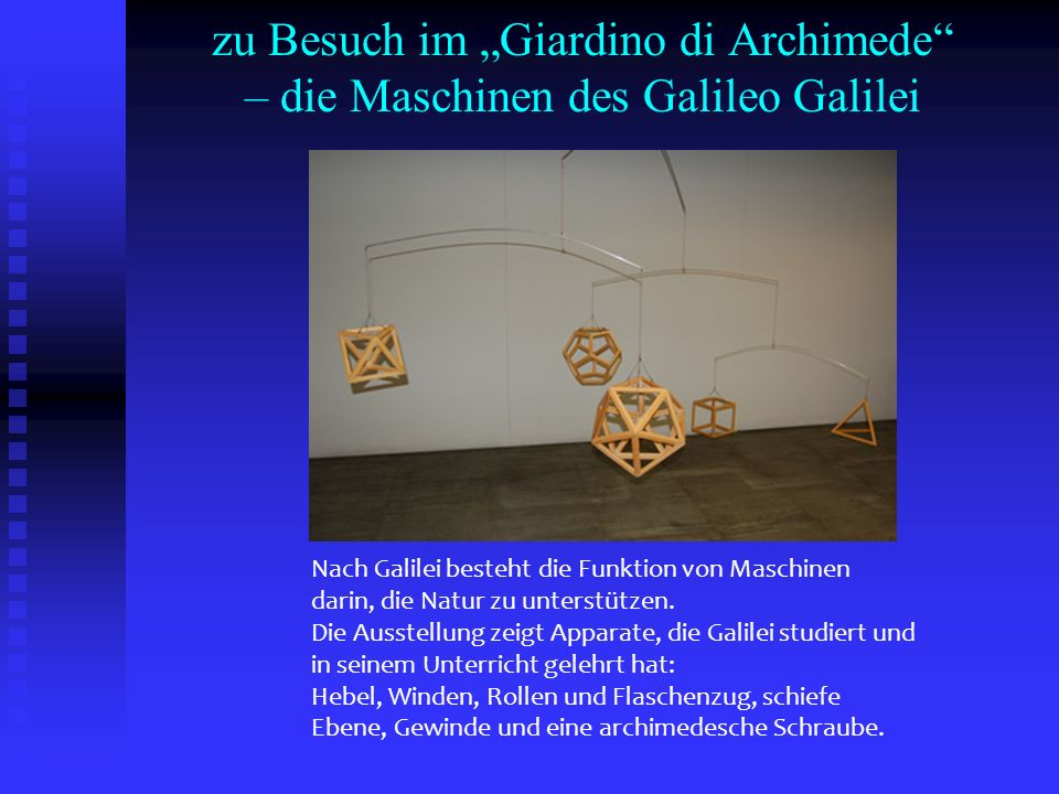 """zu Besuch im """"Giardino di Archimede – die Maschinen des Galileo Galilei"""