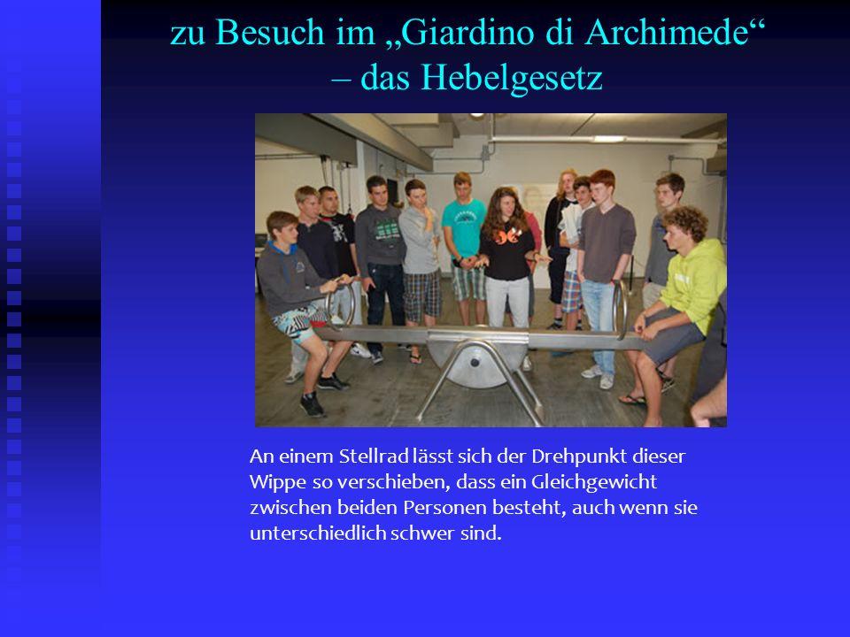 """zu Besuch im """"Giardino di Archimede – das Hebelgesetz"""