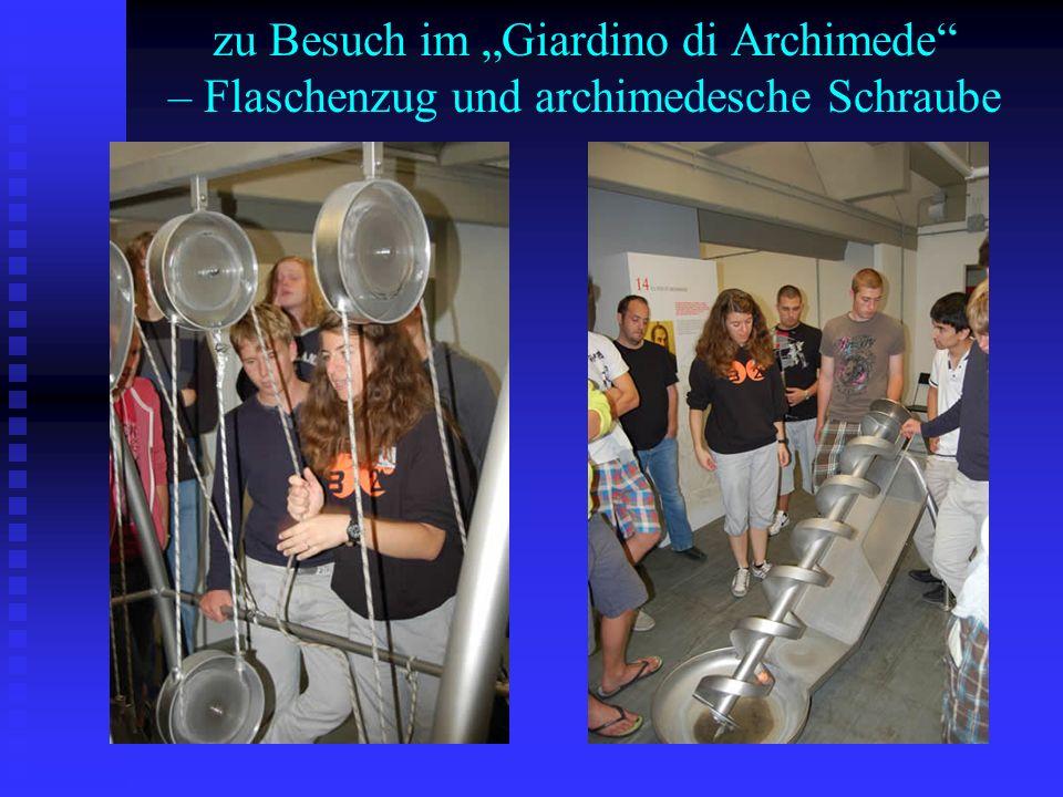 """zu Besuch im """"Giardino di Archimede – Flaschenzug und archimedesche Schraube"""
