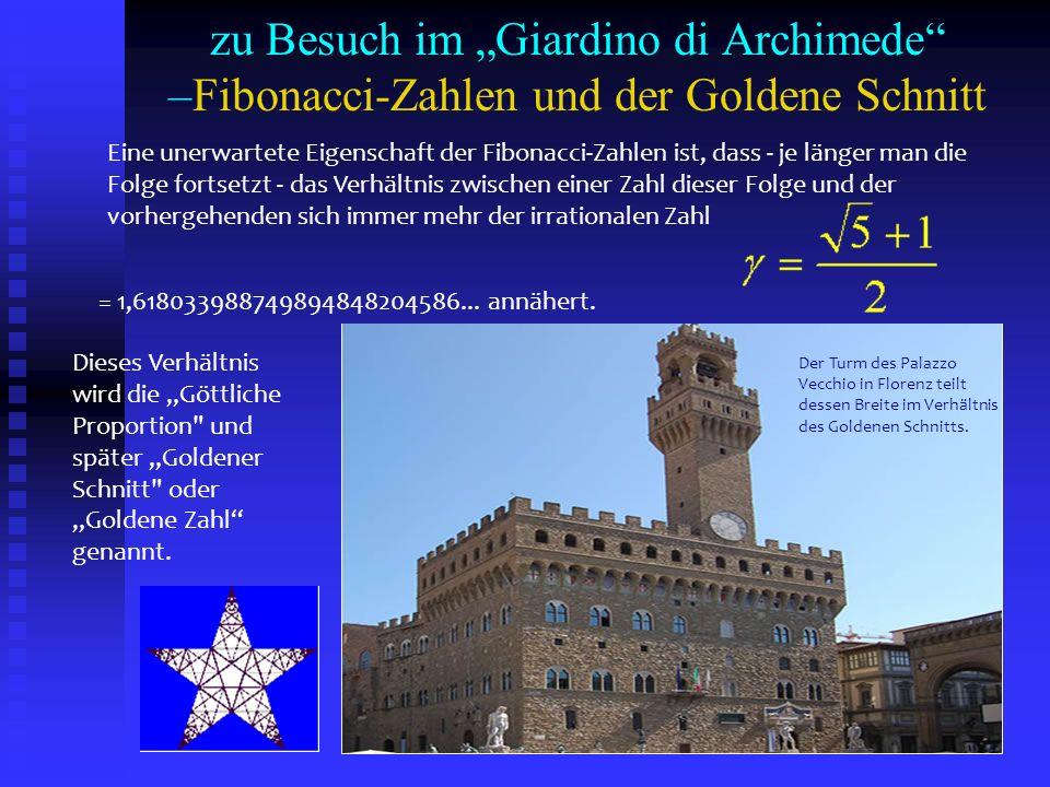 """zu Besuch im """"Giardino di Archimede –Fibonacci-Zahlen und der Goldene Schnitt"""