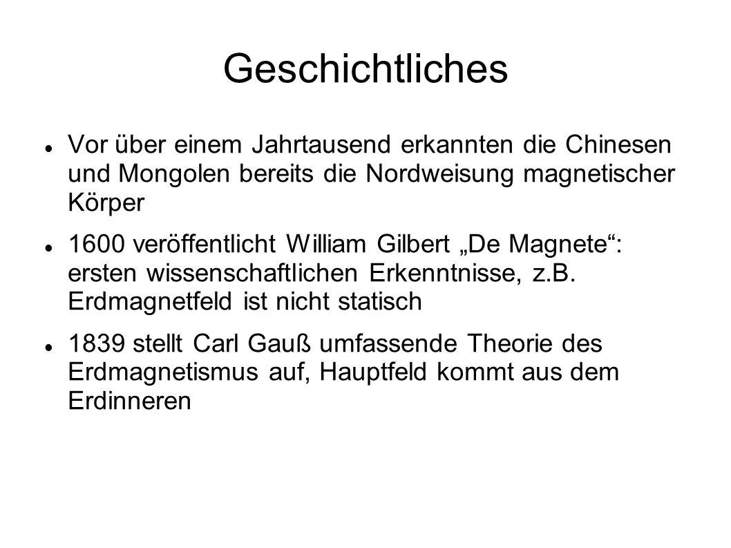 Geschichtliches Vor über einem Jahrtausend erkannten die Chinesen und Mongolen bereits die Nordweisung magnetischer Körper.