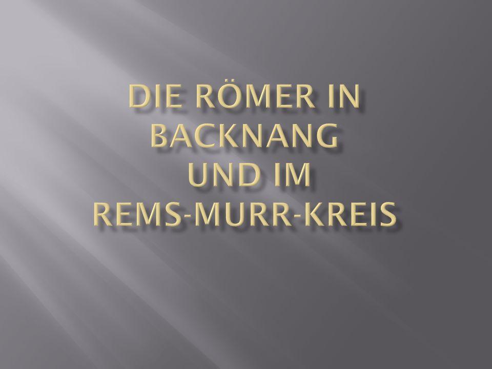 Die Römer in Backnang und im Rems-Murr-kreis
