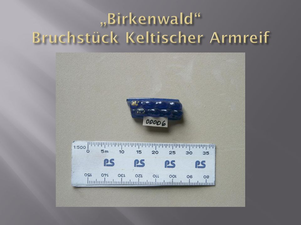"""Birkenwald Bruchstück Keltischer Armreif"