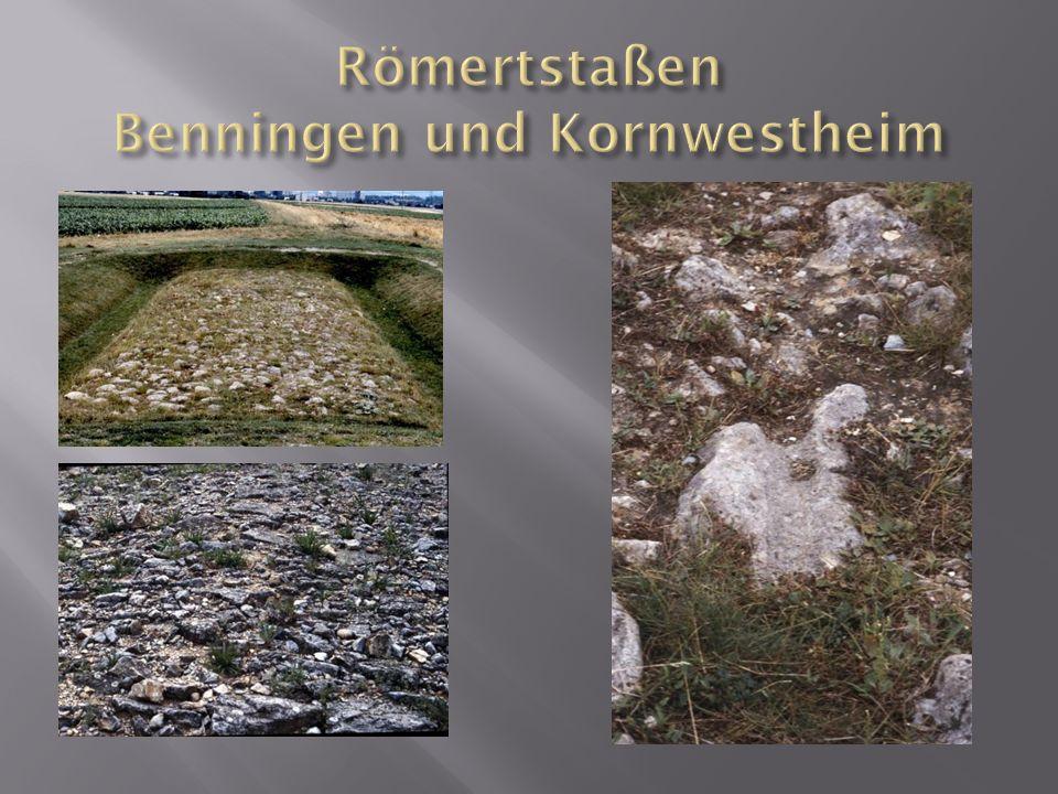 Römertstaßen Benningen und Kornwestheim