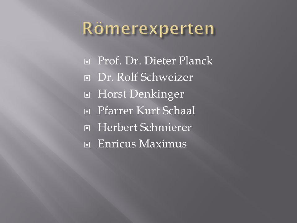 Römerexperten Prof. Dr. Dieter Planck Dr. Rolf Schweizer