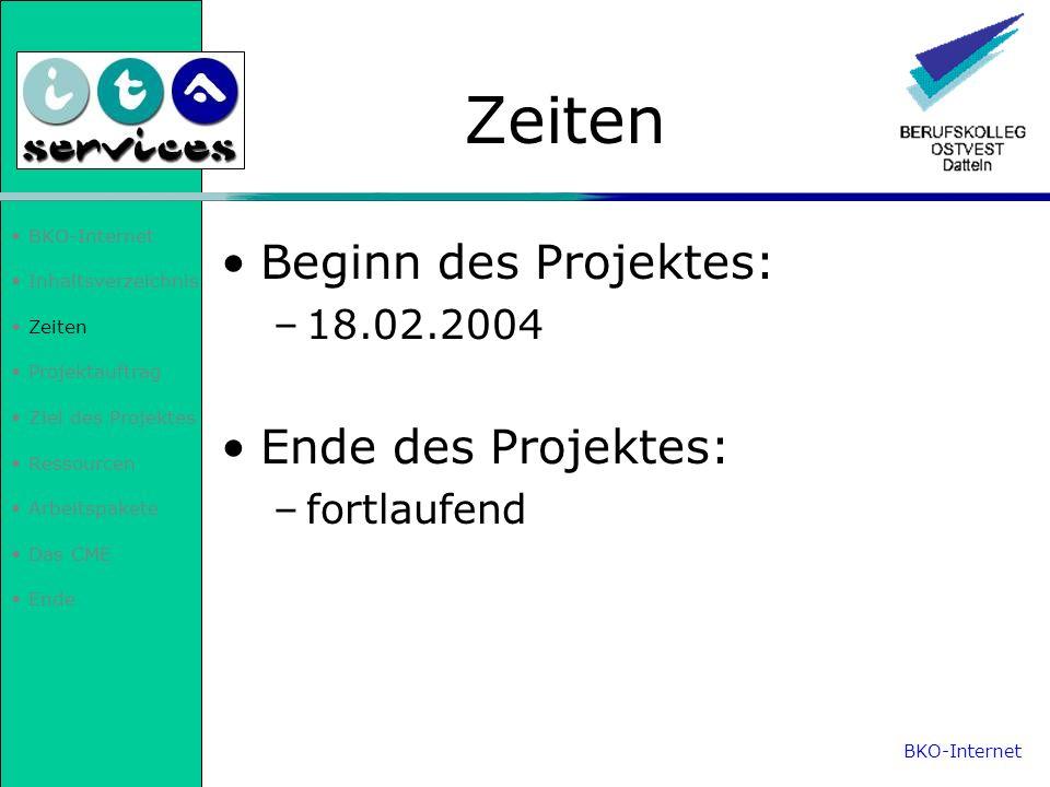 Zeiten Beginn des Projektes: Ende des Projektes: 18.02.2004