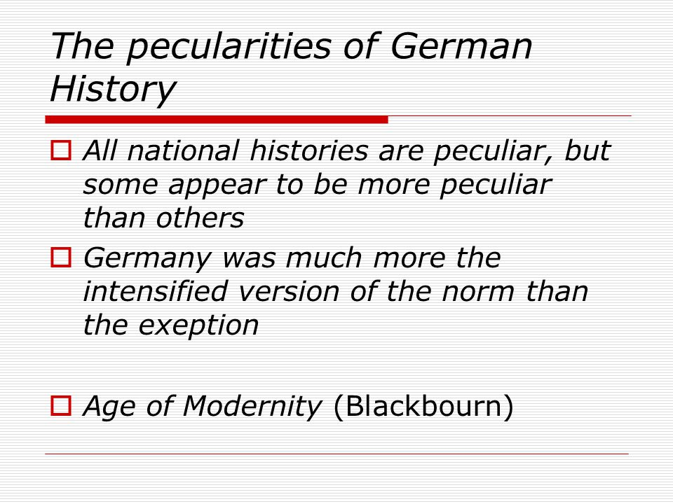 The pecularities of German History