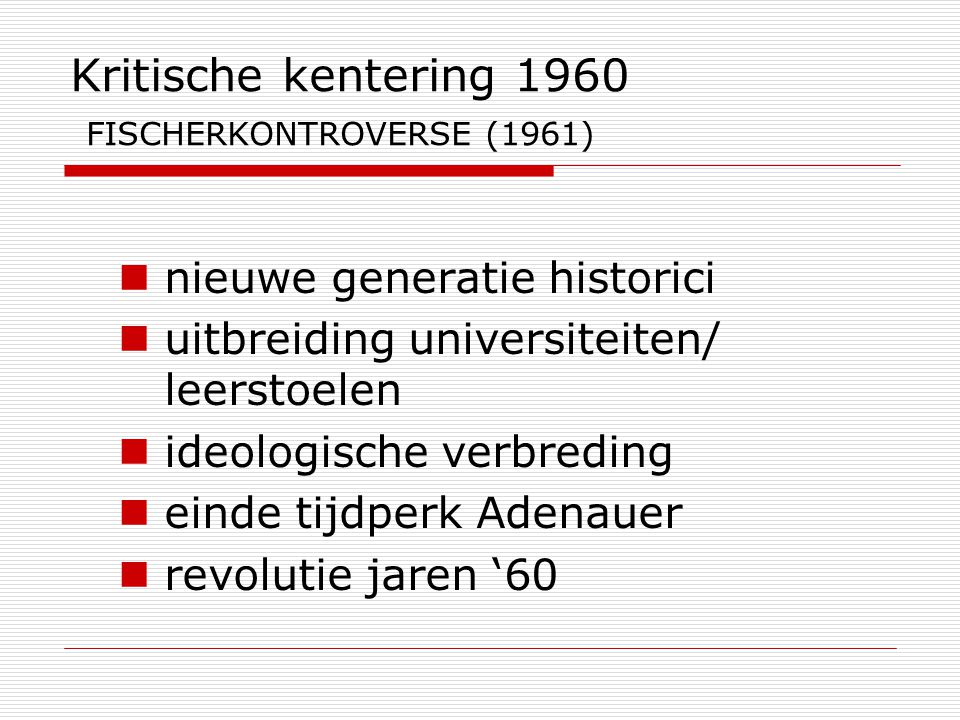 Kritische kentering 1960 FISCHERKONTROVERSE (1961)