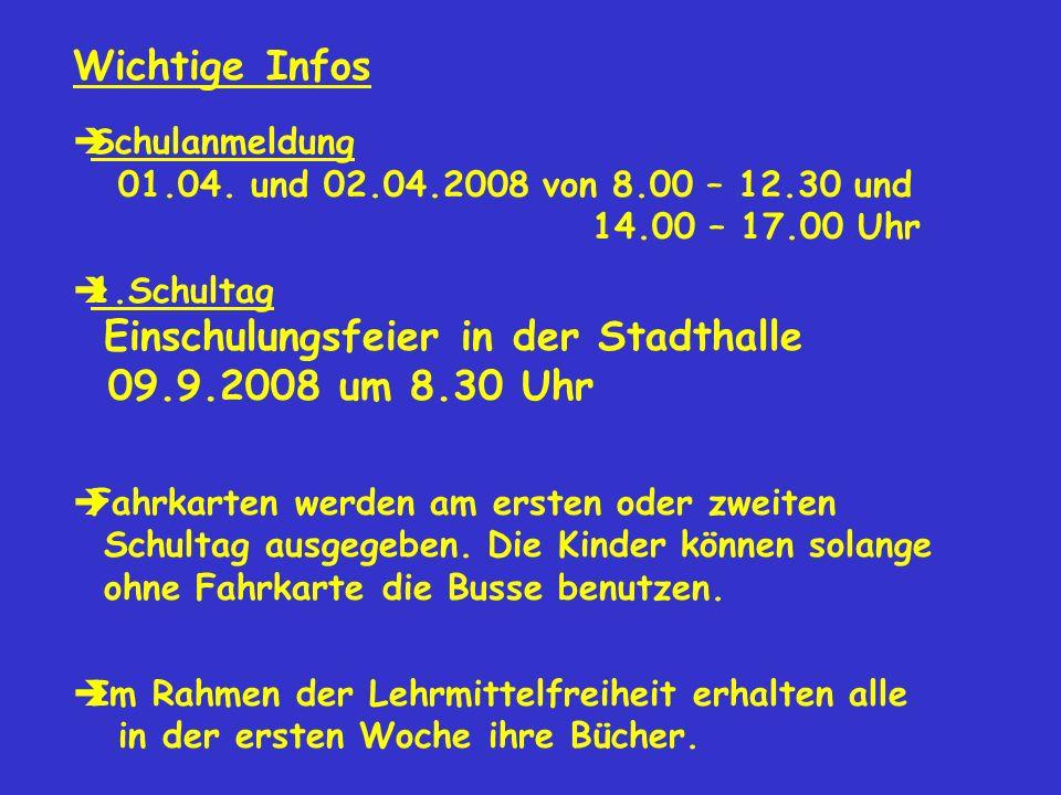 Wichtige Infos Schulanmeldung 01.04. und 02.04.2008 von 8.00 – 12.30 und 14.00 – 17.00 Uhr.
