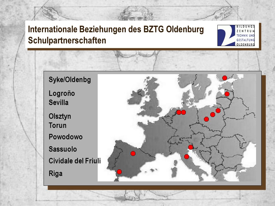 Internationale Beziehungen des BZTG Oldenburg Schulpartnerschaften