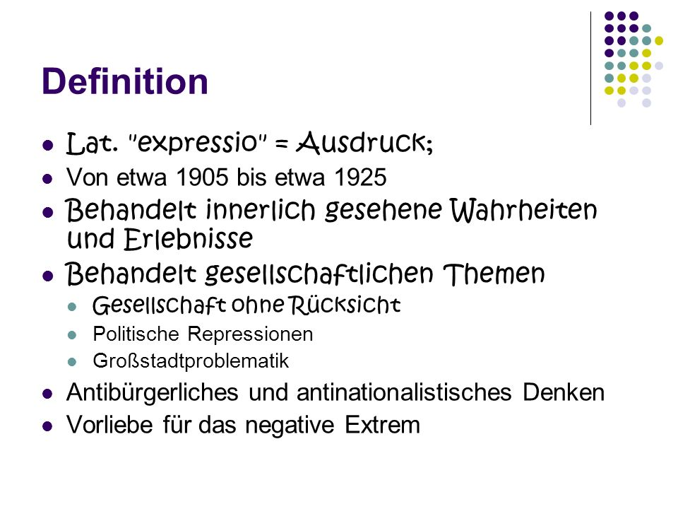 Definition Lat. expressio = Ausdruck;