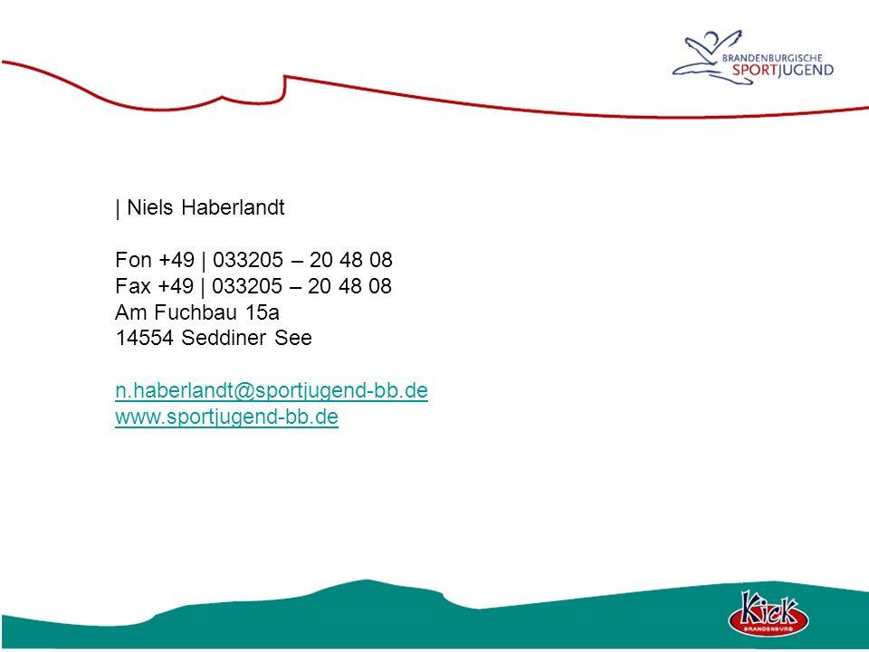 | Niels Haberlandt Fon +49 | 033205 – 20 48 08. Fax +49 | 033205 – 20 48 08. Am Fuchbau 15a. 14554 Seddiner See.