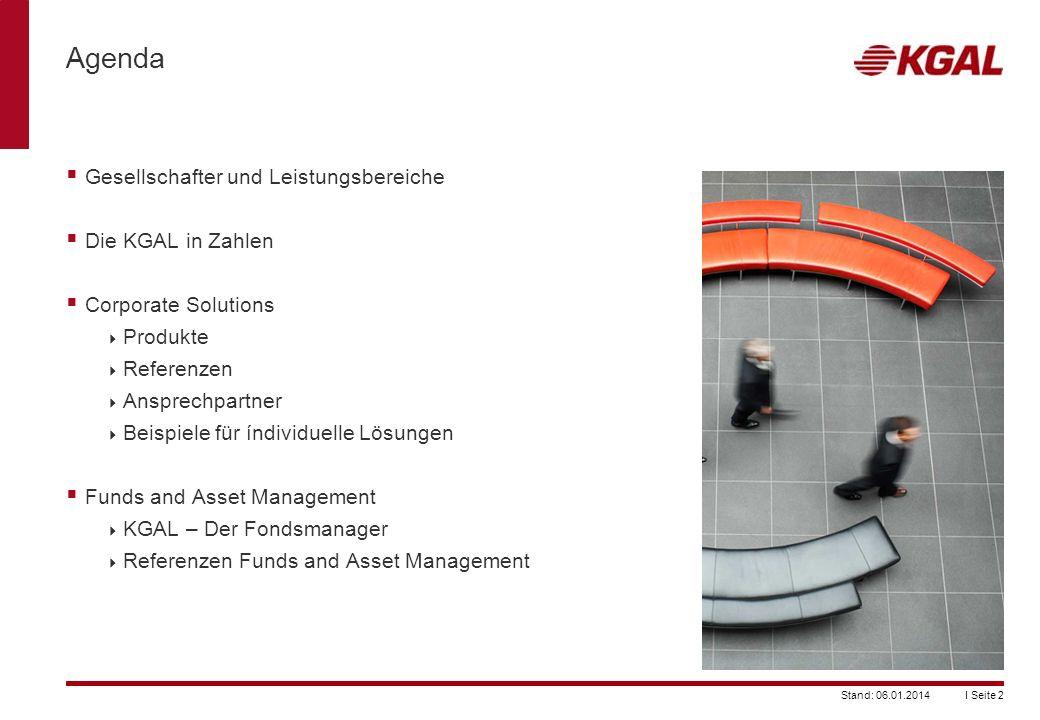 Agenda Gesellschafter und Leistungsbereiche Die KGAL in Zahlen