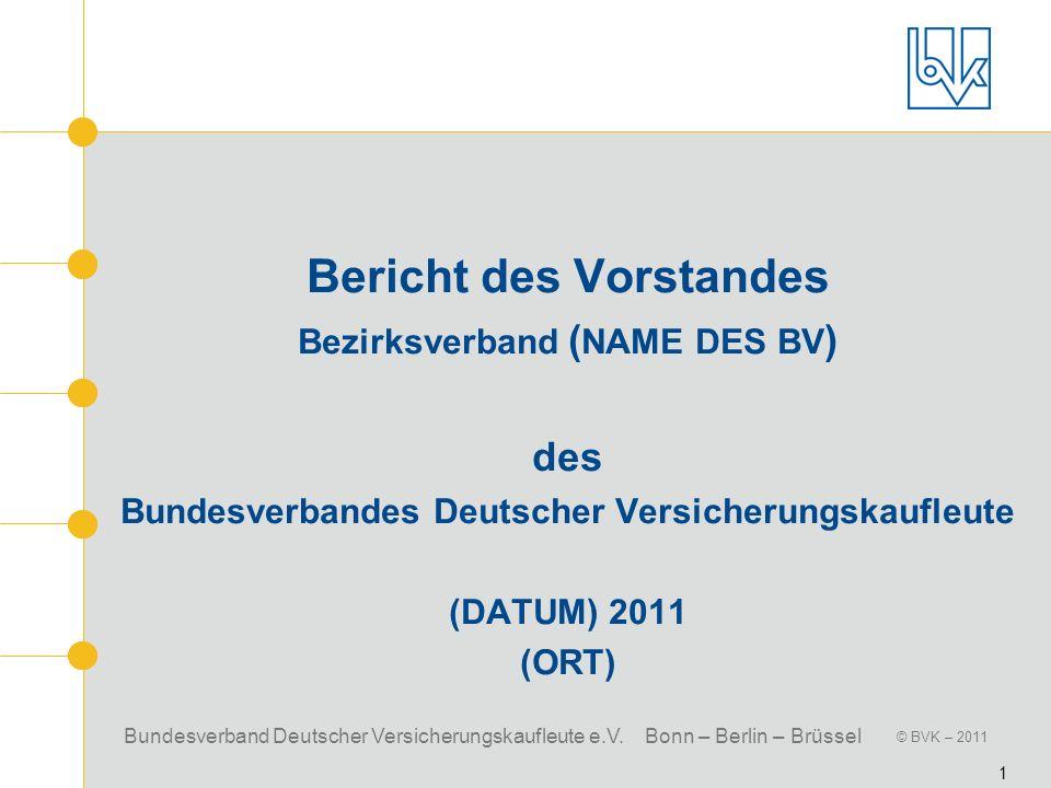 Bericht des Vorstandes Bezirksverband (NAME DES BV) des Bundesverbandes Deutscher Versicherungskaufleute (DATUM) 2011 (ORT)
