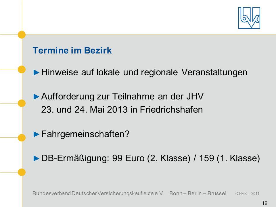 Termine im Bezirk Hinweise auf lokale und regionale Veranstaltungen. Aufforderung zur Teilnahme an der JHV 23. und 24. Mai 2013 in Friedrichshafen.